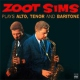 Sims, Zoot Plays Alto, Tenor and Bar