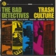 Bad Detectives Trash Culture