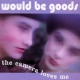 Would Be Goods Camera Loves Me -Digi-