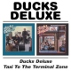 Ducks Deluxe Ducks Deluxe/Taxi To the
