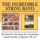 Incredible String Band Be Glad For the Song Has