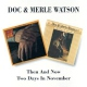 Watson, Doc & Merle Then & Now/Two Days In No