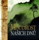 Moudrost na�ich dn�