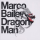 Bailey, Marco Dragon Man