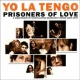 Yo La Tengo Prisoners Of Love: A Smattering Of