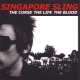 Singapore Sling Curse the Life the Bl
