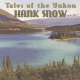 Snow, Hank Tales of the Yukon