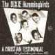 Dixie Hummingbirds Christian Testimonial