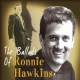 Hawkins, Ronnie Ballads of.. -Digi-