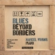 Worms, Marcel Blues Beyond Borders