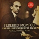 Mompou, F. Unpublished Works For..