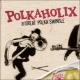 Polkaholix Great Polka Swindle