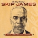 James, Skip Very Best of Skip James