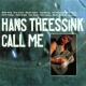 Theessink, Hans Call Me