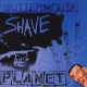 Guttermouth Shave the Planet