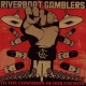 Riverboat Gamblers To the Confusion of Our..