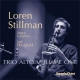 Stillman, Loren Trio Alto Volume One