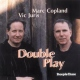 Copland, Marc Double Play