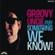 Groovy Uncle Play Something We Know [LP]
