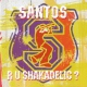 Santos Are U Shakadelic? [LP]