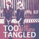 Too Tangled Stay Restless -Lp+Cd- [LP]