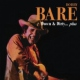 Bare, Bobby Down & Dirty..Plus -22tr-