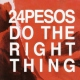 Twenty-four Pesos Do the Right Thing