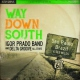 Igor Prado Band Way Down South
