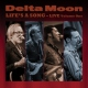 Delta Moon Life´s a Song - Live..