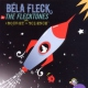 Fleck, Bela & The Felckto Rocket Sience