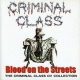 Criminal Class Blood On the Streets