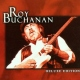 Buchanan, Roy Deluxe Edition