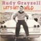 Grayzell, Rudy Let´s Get Wild -Digi-