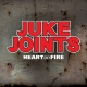 Juke Joints Heart On Fire