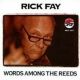 Fay, Rick Words Among the Reeds