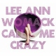 Womack, Lee Ann Call Me Crazy