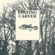 Playing Carver Leave the Door Open [LP]