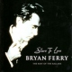 Ferry Bryan Slave To Love