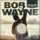 Wayne, Bob Hits the Hits [LP]