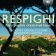 Respighi, O. Complete Orchestral Music