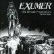 Exumer Fire Before Possession:..