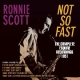 Scott, Ronnie Not So Fast - the..
