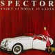 Spector Enjoy It While It Lasts