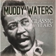 Waters, Muddy Classic Years