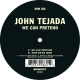 Tejada, John We Can Pretend [12in]