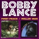 Lance, Bobby First Peace/Rollin´ Man