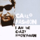 Fashion, Carlo I Am the Crazy Hooverman