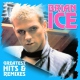 Ice, Brian Greatest Hits & Remixes