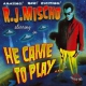 Mischo, R.j. He Came To Play