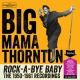 Thornton, Big Mama Rock-A-Bye-Baby